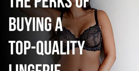 """Read this insightful post, """"Perks of buying a quality lingerie """", to understand more about the benefits of buying quality lingerie."""