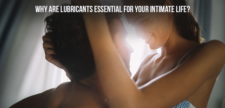 Lubricants For Your Intimate Life?